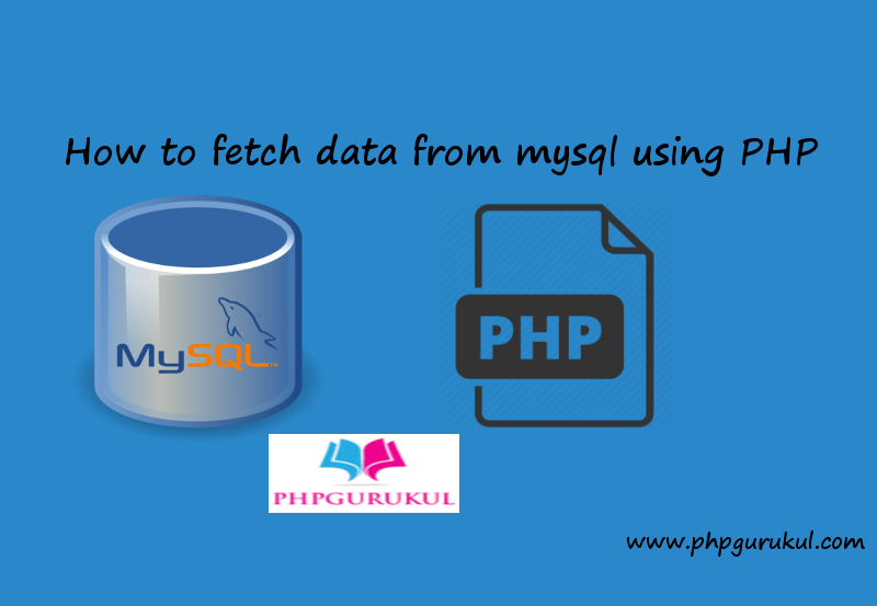 How to fetch data from mysql using PHP