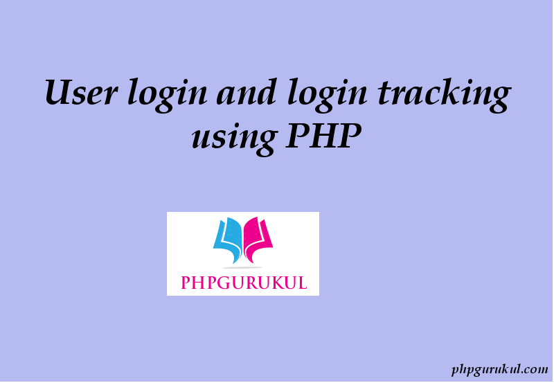 User login and login tracking using PHP
